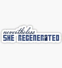 Nevertheless She Regenerated Sticker