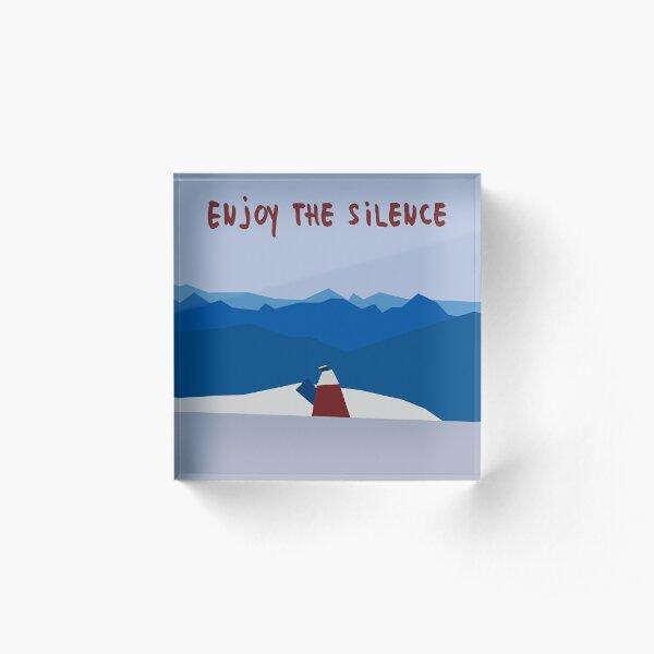 Enjoy the silence Acrylic Block