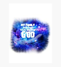 My family under Grace of God Photographic Print