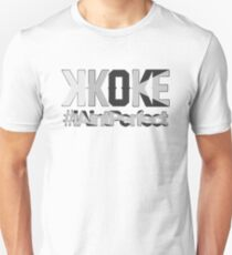 K Koke- I Aint Perfect Slim Fit T-Shirt