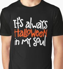 Its always Halloween in my soul Graphic T-Shirt