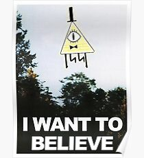 I Want To Believe - Bill Cipher Poster