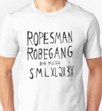 "ROBESMAN ROPESMAN ROBEGANG ""Big Kush"" SMLXL2x3x Design 2017 No Jumper Unisex T-Shirt"