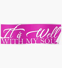 It is Well...With My Soul Poster