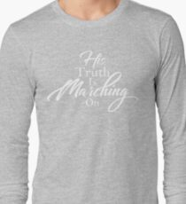 His Truth Is Marching On Long Sleeve T-Shirt