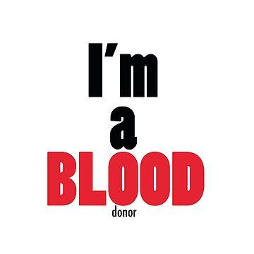 I'm a BLOOD donor by jonnyrizla