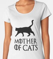 Game of Thrones Mother of Cats Women's Premium T-Shirt