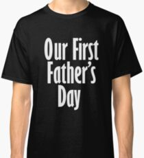 Our First Father's Day Art Design Classic T-Shirt