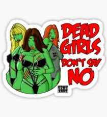 Dead Girls Don't Say No Sticker