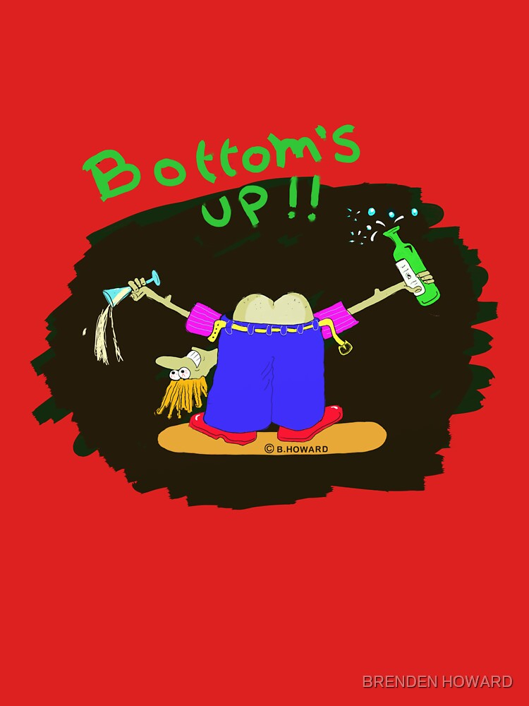 bottoms up !! by bunty