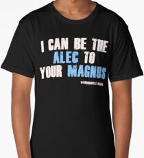 Be the alec to your magnus Long T-Shirt