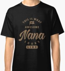 Awesome Nana Looks Like Classic T-Shirt