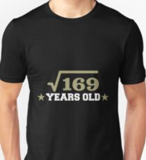 Square Root Of 169 Years Old Shirt Unisex T-Shirt