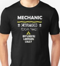 MECHANIC CAUTION FLYING TOOL AND OFFIENSIVE LANGUAGE LIKELY T-Shirt