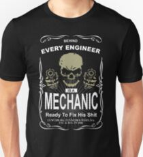 BEHIND EVERY ENGINEER IA S MECHANIC READY TO FIX HIS SHIT T-Shirt