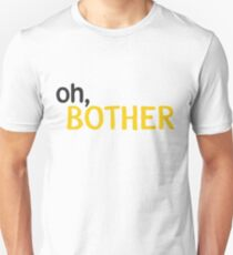 Oh, Bother. Unisex T-Shirt