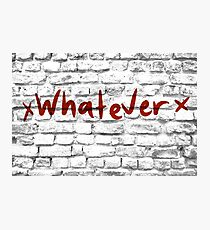 Whatever Graphic Photographic Print