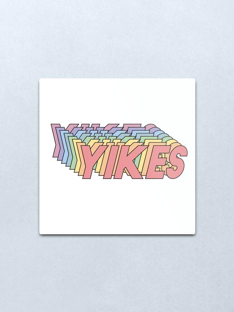 Alternate view of YIKES Metal Print