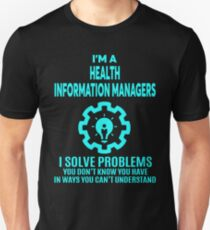 HEALTH INFORMATION MANAGERS - NICE DESIGN 2017 Unisex T-Shirt