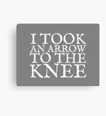 I Took an Arrow to the Knee Canvas Print