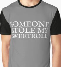 Someone Stole My Sweetroll Graphic T-Shirt