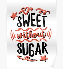 Sweet without Sugar - Healthy with Hell Poster