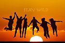 Stay Wild .9 by Alex Preiss