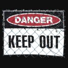 Danger- Keep Out by Sarah Donoghue