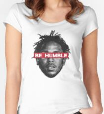 Be Humble  Women's Fitted Scoop T-Shirt