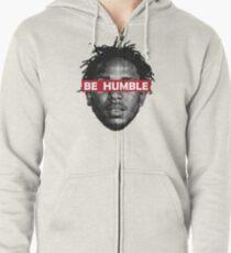 Be Humble  Zipped Hoodie