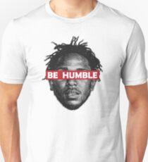 Be Humble  Unisex T-Shirt