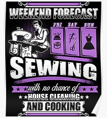 Weekend Forecast For Sewing Girl T-Shirt Poster