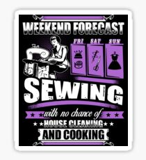 Weekend Forecast For Sewing Girl T-Shirt Sticker