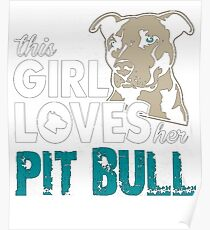 This Girl love her Pit Bull Poster
