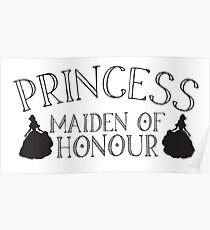 Princess maiden of honour (awesome princesses bridesmaid wedding gift) Poster