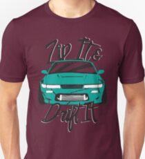 Zip It & Drift It - Greenish 240SX T-Shirt