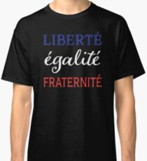 Liberty, Equality, Brotherhood French Bastille Day Classic T-Shirt