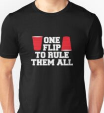 One Flip To Rule Them All - Drinking Team Shirt T-Shirt