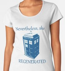 Nevertheless, She Regenerated DW13 Women's Premium T-Shirt