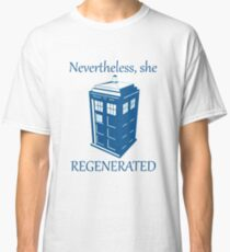 Nevertheless, She Regenerated DW13 Classic T-Shirt