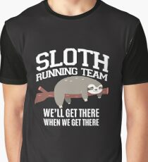 SLOTH  Running Team we'll get there when we get there Graphic T-Shirt