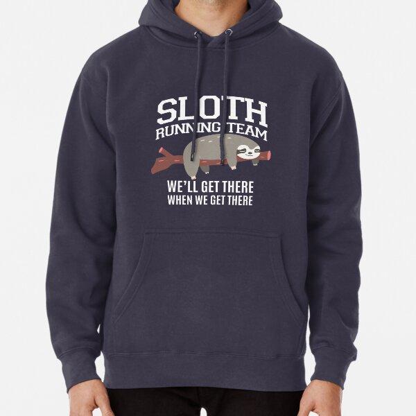 SLOTH Running Team werden wir dort hinkommen, wenn wir dort ankommen Hoodie