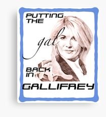 Putting the 'gal' back in Gallifrey Canvas Print