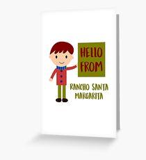 Hello From Rancho Santa Margarita Boy Greeting Card