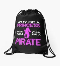 Why Be A Princess When You Can Pirate Girls Womens Tshirt Drawstring Bag