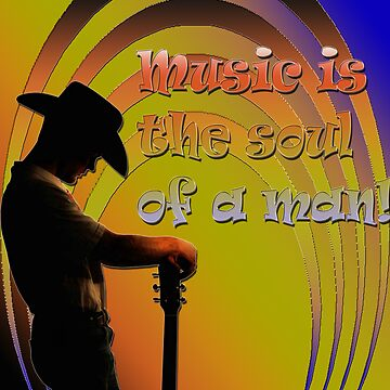 Music is the soul of a man by chandlin