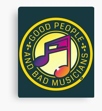 Good people and bad musicians Canvas Print