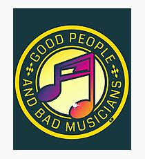 Good people and bad musicians Photographic Print