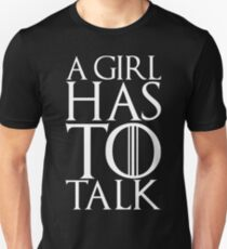A girl has to talk T-Shirt