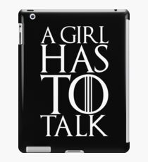 A girl has to talk iPad Case/Skin